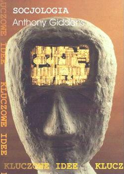 Socjologia. Zwięzłe lecz krytyczne wprowadzenie - Anthony Giddens