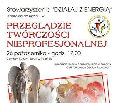 Przegląd Twórczości Nieprofesjonalnej w Centrum Kultury i Sztuki w Połańcu