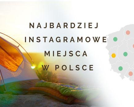 Najbardziej instagramowe miejsca w Polsce