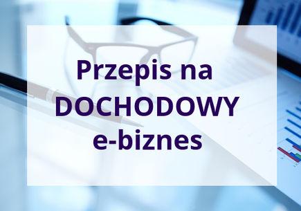 Przepis na dochodowy e-biznes