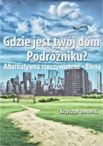 Krzysztof Dmowski - Alternatywna rzeczywistość: Elena, cz.1
