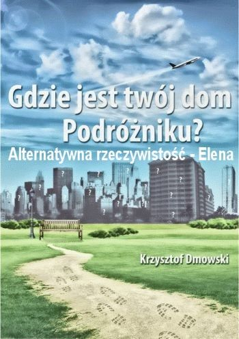 Krzysztof Dmowski - Alternatywna rzeczywistość: Elena, cz.2