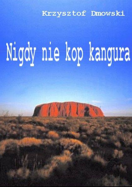 Nigdy nie kop kangura - fragment