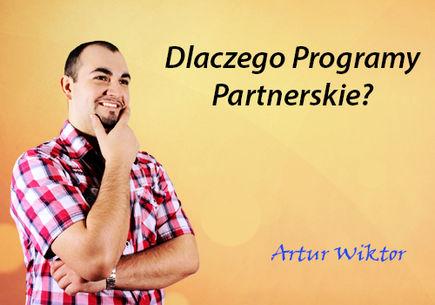 Dlaczego Programy Partnerskie?