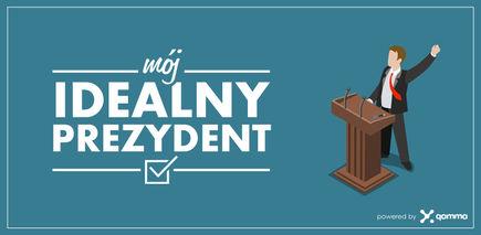 Jakie kompetencje powinien posiadać idealny prezydent Polski?